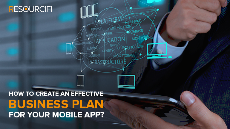 How To Create An Effective Business Plan For Your Mobile App - Business plan template for app