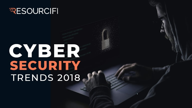 Resourcifi - Blog - Cyber Security Trends in 2018