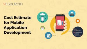 Resourcifi blog - Cost Estimate for Mobile Application Development